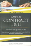 Law of Contract - I & II with Specific Relief Act, Sale of Goods Act, Partnership Act & Negotiable Instruments Act